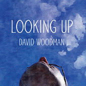 David Woodman Looking Up