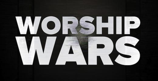 Worship Wars – part 1 of a new series