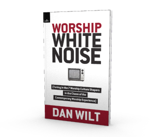 Free download of Dan Wilt's book Worship White Noise