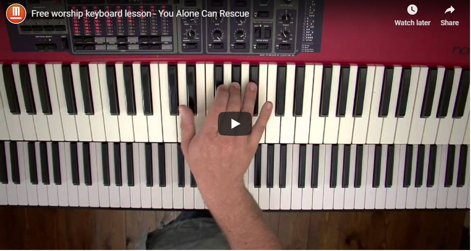 Free worship keyboard lesson – You Alone Can Rescue