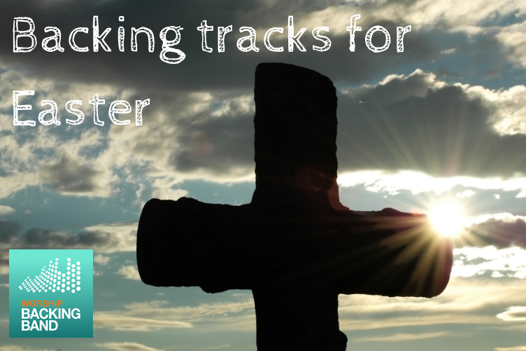 Worship Backing Band Easter songs list 2019