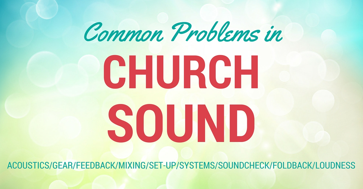 What are the common problems in church sound?