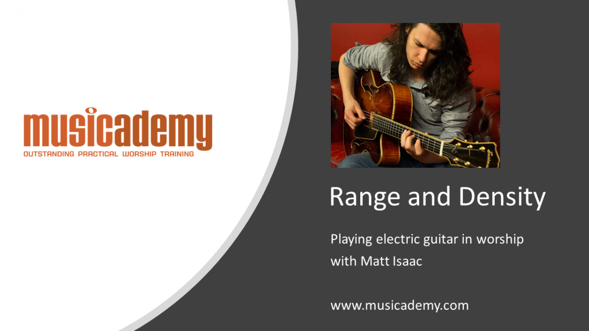 Creating guitar parts for worship: Range and Density [Video]