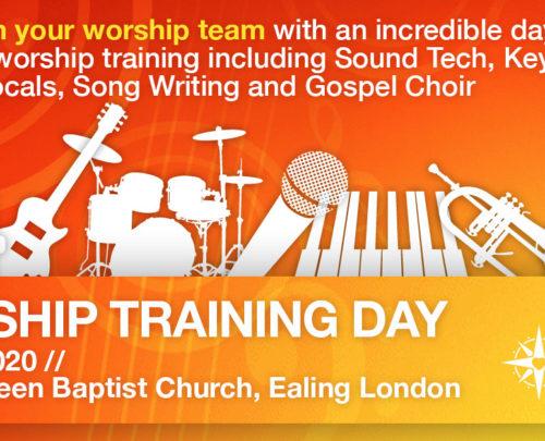Worship Training Day Ealing London 16 May 2020